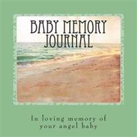 Baby Memory Journal: In Loving Memory of Your Angel Baby...
