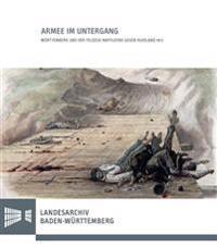 Armee Im Untergang: Wurttemberg Und Der Feldzug Napoleons Gegen Russland 1812