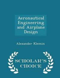 Aeronautical Engineering and Airplane Design - Scholar's Choice Edition