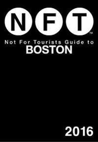 Not for Tourists 2016 Guide to Boston