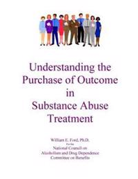 Understanding the Purchase of Outcome in Substance Abuse Treatment
