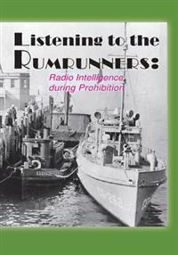 Listening the the Rumrunners: Radio Intelligence During Prohibition