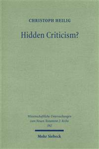 Hidden Criticism?: The Methodology and Plausibility of the Search for a Counter-Imperial Subtext in Paul