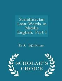 Scandinavian Loan-Words in Middle English, Part I - Scholar's Choice Edition