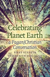 Celebrating Planet Earth, a Pagan/Christian Conversation