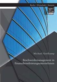 Beschwerdemanagement in Finanzdienstleistungsunternehmen