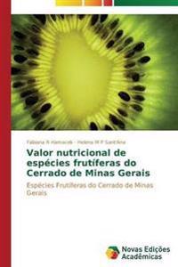 Valor Nutricional de Especies Frutiferas Do Cerrado de Minas Gerais