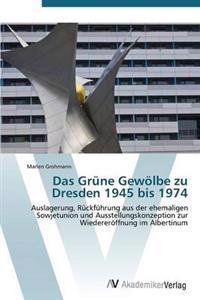 Das Grune Gewolbe Zu Dresden 1945 Bis 1974