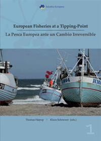 European Fisheries at a Tipping Point - La Pesca Europea Ante Un Cambio Irreversible