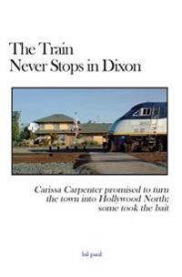 The Train Never Stops in Dixon: Carissa Carpenter Promised to Turn the Town Into Hollywood North; Some Took the Bait