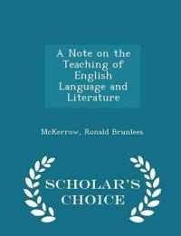A Note on the Teaching of English Language and Literature - Scholar's Choice Edition