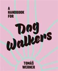 A Handbook for Dog Walkers