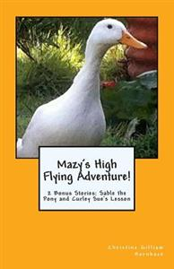 Mazy's High Flying Adventure!: 2 Bonus Stories: Sable the Pony and Curley Sue's Lesson