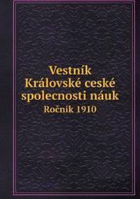 Vestnik Kralovske Ceske Spolecnosti Nauk Ro Nik 1910
