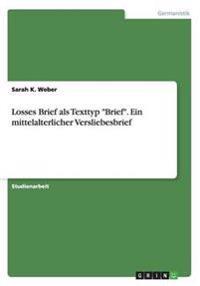 """Losses Brief ALS Texttyp """"Brief."""" Ein Mittelalterlicher Versliebesbrief"""