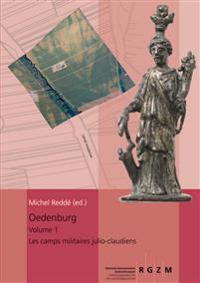 Oedenburg: Volume 1: Les Camps Militaires Julio-Claudiens