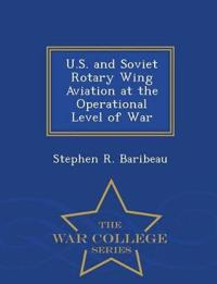U.S. and Soviet Rotary Wing Aviation at the Operational Level of War - War College Series