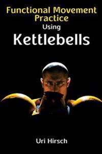 Functional Movement Practice Using Kettlebells