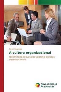 A Cultura Organizacional