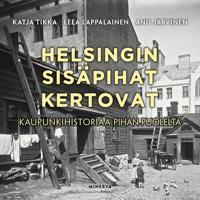 Helsingin sisäpihat kertovat