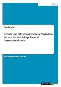 Grunde Und Faktoren Der Unterschiedlichen Popularitat Von A-Capella- Und Instrumentalbands