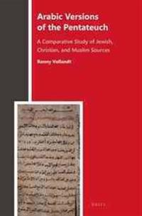 Arabic Versions of the Pentateuch: A Comparative Study of Jewish, Christian, and Muslim Sources