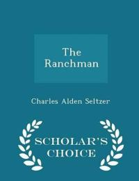 The Ranchman - Scholar's Choice Edition