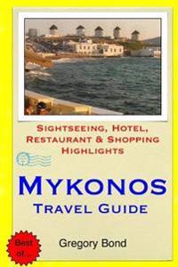 Mykonos Travel Guide: Sightseeing, Hotel, Restaurant & Shopping Highlights