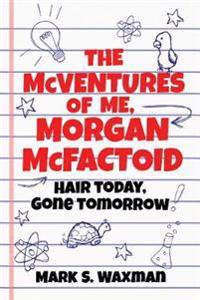 The McVentures of Me, Morgan McFactoid
