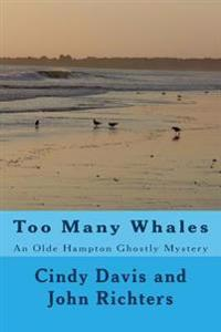 Too Many Whales: An Olde Hampton Ghostly Mystery