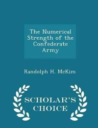 The Numerical Strength of the Confederate Army - Scholar's Choice Edition