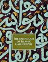 The Splendor of Islamic Calligraphy