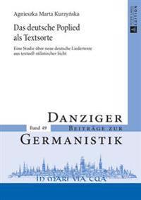 Das Deutsche Poplied ALS Textsorte: Eine Studie Ueber Neue Deutsche Liedertexte Aus Textuell-Stilistischer Sicht