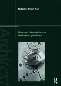 Bauhaus Dream-House