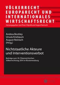 Nichtstaatliche Akteure Und Interventionsverbot: Beitraege Zum 39. Oesterreichischen Voelkerrechtstag 2014 in Klosterneuburg