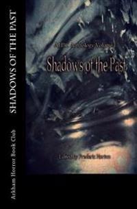 Ahbc Anthology Volume I: Shadows of the Past