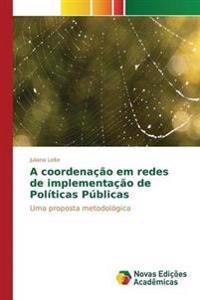 A Coordenacao Em Redes de Implementacao de Politicas Publicas