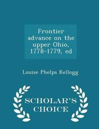Frontier Advance on the Upper Ohio, 1778-1779, Ed - Scholar's Choice Edition