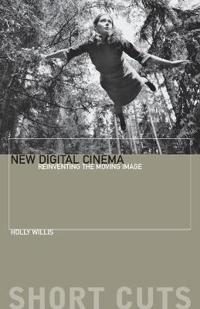 New Digital Cinema - Reinventing the Moving Image