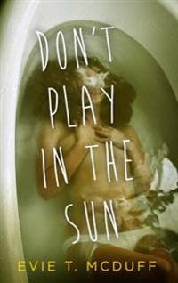 Don't Play in the Sun