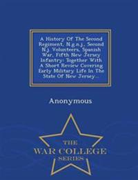 A History of the Second Regiment, N.G.N.J., Second N.J. Volunteers, Spanish War, Fifth New Jersey Infantry
