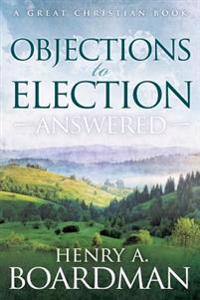 Objections to Election: Answered