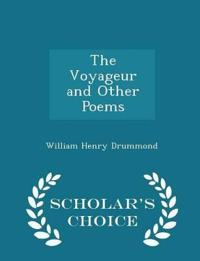 The Voyageur and Other Poems - Scholar's Choice Edition