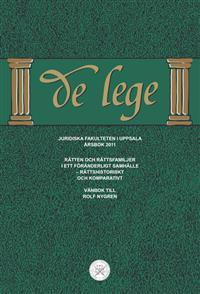 De lege årsbok 2011: Rätten och rättsfamiljer i ett föränderligt samhälle – rättshistoriskt och komparativt. Vänbok till Rolf Nygren
