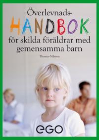 Överlevnadshandbok för skilda föräldrar med gemensamma barn