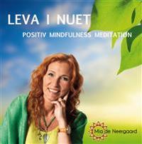 Leva i nuet : positiv mindfulness meditation
