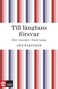 Till längtans försvar - eller vemodet i finsk tango