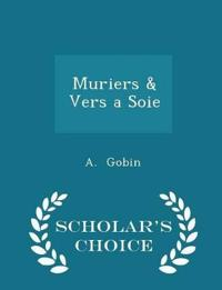 Muriers & Vers a Soie - Scholar's Choice Edition
