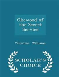 Okewood of the Secret Service - Scholar's Choice Edition
