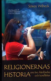 Religionernas historia : Om tro, hänförelse och konflikter